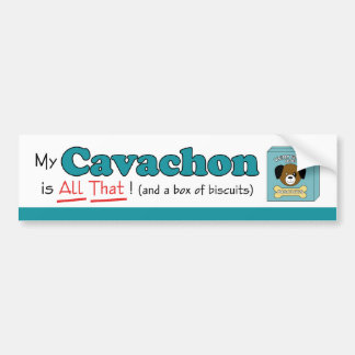 My Cavachon is All That! Bumper Sticker