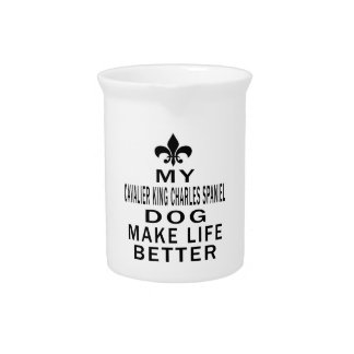 My Cavalier King Charles Spaniel Dog Make Life Drink Pitcher