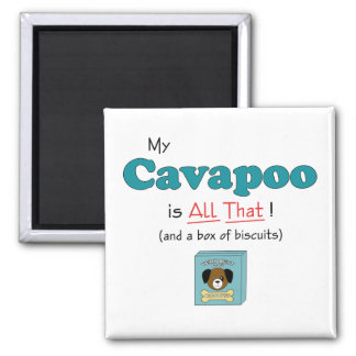 My Cavapoo is All That! 2 Inch Square Magnet