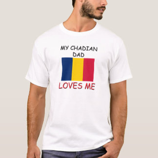 My CHADIAN DAD Loves Me T-Shirt