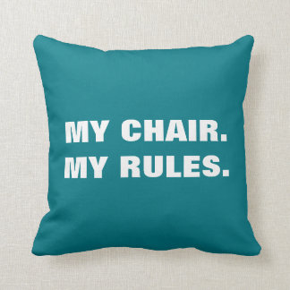 My Chair My Rules double-sided funny pillow