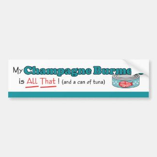 My Champagne Burmese is All That! Funny Kitty Bumper Sticker