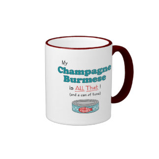My Champagne Burmese is All That! Funny Kitty Coffee Mugs