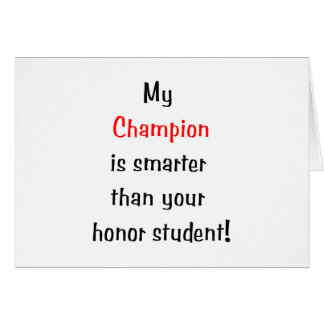 My Champion is Smarter... Card