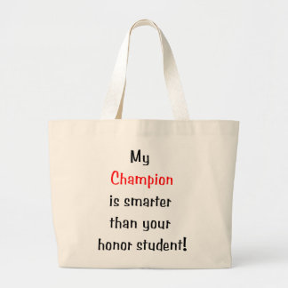 My Champion is Smarter... Large Tote Bag