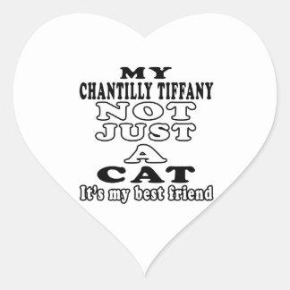 My Chantilly Tiffany not just a cat it's my best f Heart Sticker