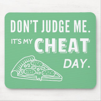 My Cheat Day Eat Pizza Diet Humor Mouse Pad
