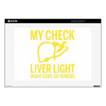 "my check liver light might come on tonight cancer 15"" laptop decal"