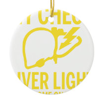 my check liver light might come on tonight cancer ceramic ornament
