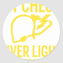 my check liver light might come on tonight cancer classic round sticker
