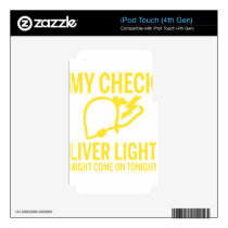 my check liver light might come on tonight cancer decal for iPod touch 4G