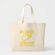 my check liver light might come on tonight cancer large tote bag