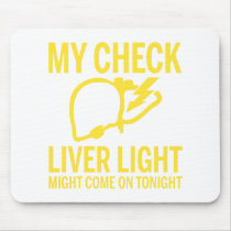 my check liver light might come on tonight cancer mouse pad