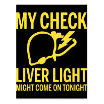 my check liver light might come on tonight cancer postcard