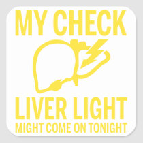 my check liver light might come on tonight cancer square sticker