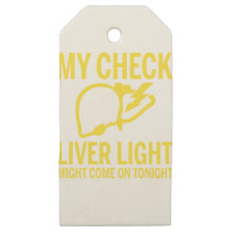 my check liver light might come on tonight cancer wooden gift tags