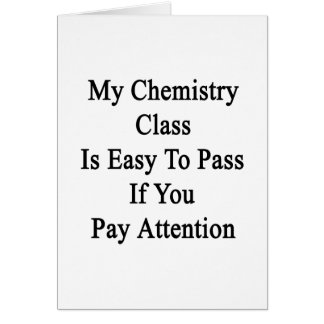 My Chemistry Class Is Easy To Pass If You Pay Atte Card