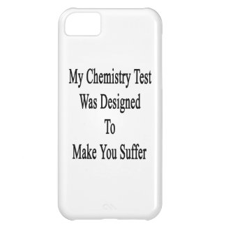 My Chemistry Test Was Designed To Make You Suffer. iPhone 5C Cover