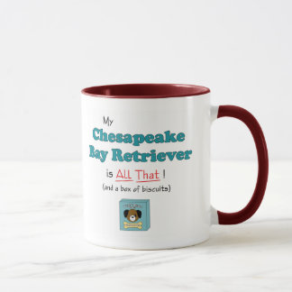 My Chesapeake Bay Retriever is All That! Mug