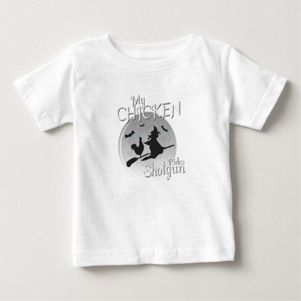 My Chicken Rides Shotgun Halloween Pet Gifts Baby T-Shirt