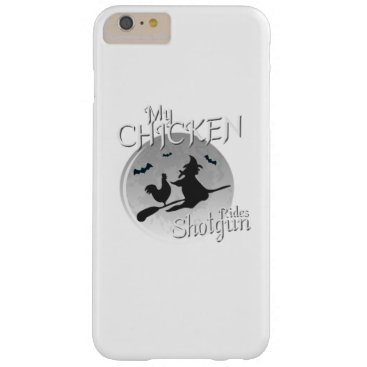 Halloween Themed My Chicken Rides Shotgun Halloween Pet Gifts Barely There iPhone 6 Plus Case