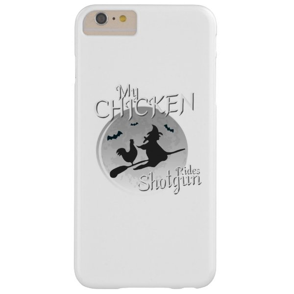My Chicken Rides Shotgun Halloween Pet Gifts Barely There iPhone 6 Plus Case