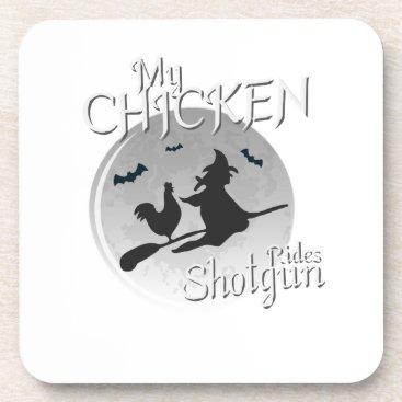 My Chicken Rides Shotgun Halloween Pet Gifts Beverage Coaster