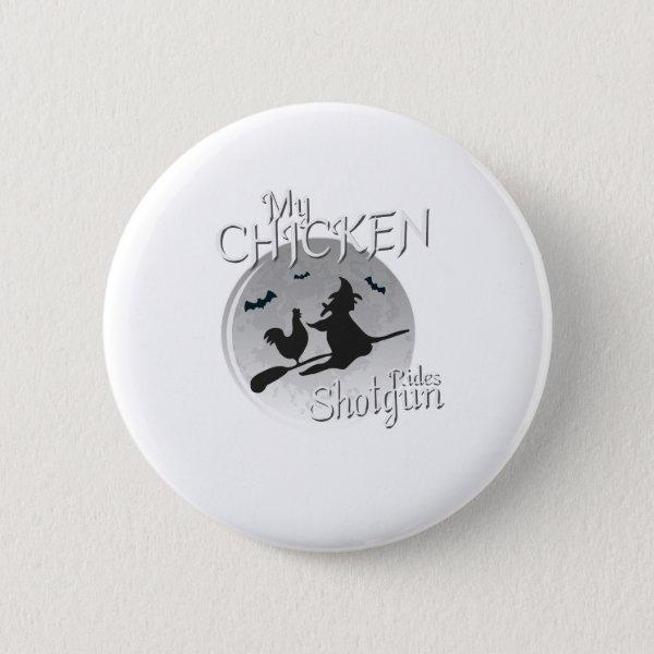 My Chicken Rides Shotgun Halloween Pet Gifts Button