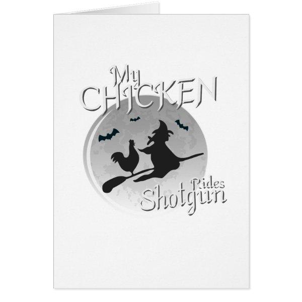 My Chicken Rides Shotgun Halloween Pet Gifts Card