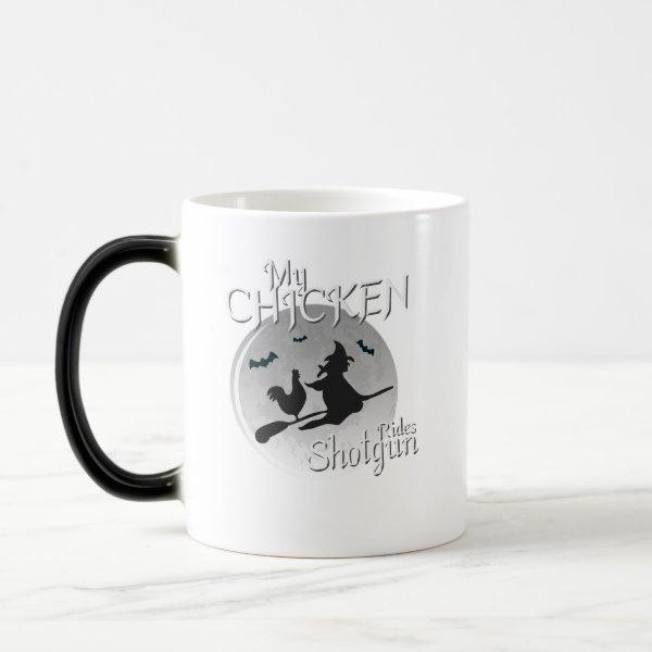 My Chicken Rides Shotgun Halloween Pet Gifts Magic Mug