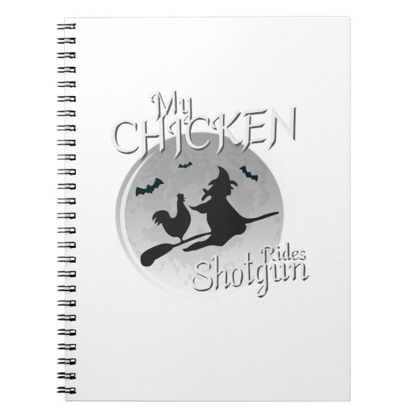 My Chicken Rides Shotgun Halloween Pet Gifts Notebook