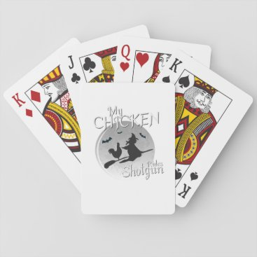 My Chicken Rides Shotgun Halloween Pet Gifts Playing Cards