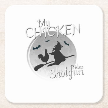 My Chicken Rides Shotgun Halloween Pet Gifts Square Paper Coaster
