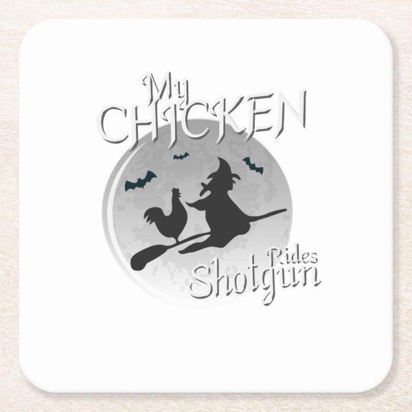 My Chicken Rides Shotgun Halloween Pet Gifts Square Paper Coaster