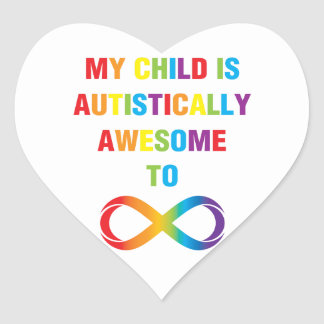 My Child Autistically Awesome Infinity Heart Sticker