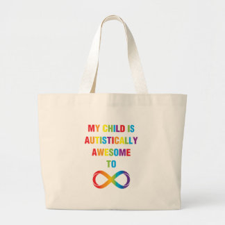 My Child Autistically Awesome Infinity Large Tote Bag