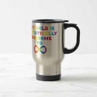My Child Autistically Awesome Infinity Travel Mug