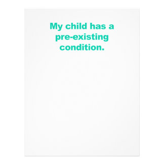 My child has a pre-existing condition letterhead