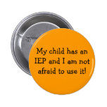 My child has an IEP and I am not afraid to use it! 2 Inch Round Button