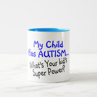 My Child Has Autism Whats Your Kids Super Power Two-Tone Coffee Mug