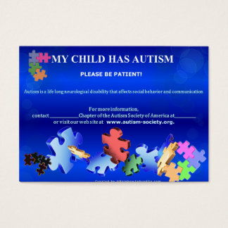 MY CHILD HAS AUTISMBusiness Card