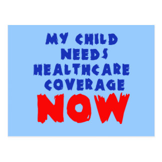 My Child Needs Healthcare Coverage NOW Postcard