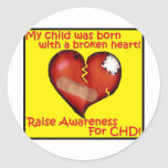 My Child Was Born With A Broken Heart Stickers