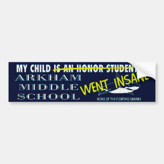 My Child Went Insane Bumper Sticker