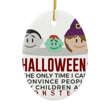 Halloween Themed My Children Are Monsters Halloween Design Ceramic Ornament