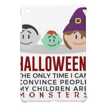 Halloween Themed My Children Are Monsters Halloween Design Cover For The iPad Mini