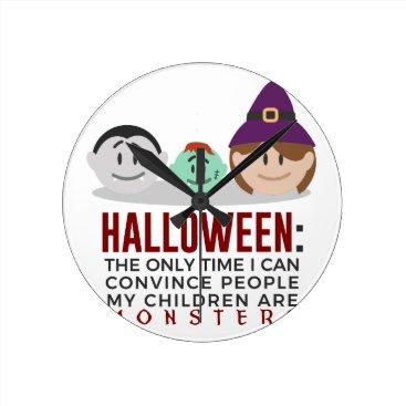 Halloween Themed My Children Are Monsters Halloween Design Round Clock