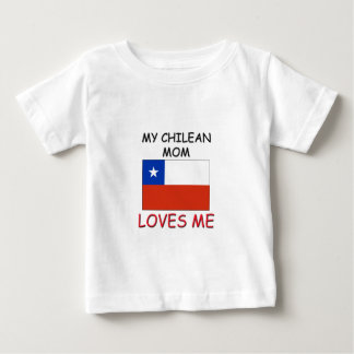 My Chilean Mom Loves Me Baby T-Shirt