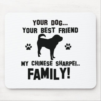 My chinese-sharpei family, your dog just a best fr mouse pad