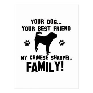 My chinese-sharpei family, your dog just a best fr postcards